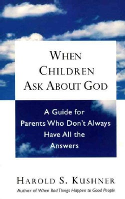 When Children Ask About God: A Guide for Parents Who Don't Always Have All the Answers (Paperback)