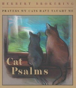 Cat Psalms: Prayers My Cats Have Taught Me (Paperback)