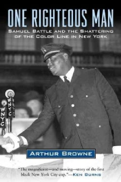 One Righteous Man: Samuel Battle and the Shattering of the Color Line in New York (Hardcover)