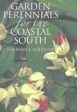 Garden Perennials for the Coastal South (Paperback)