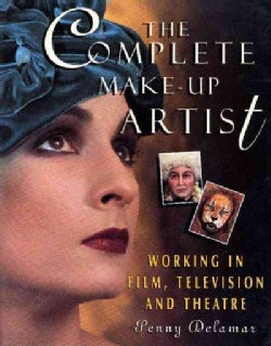 The Complete Make-Up Artist: Working in Film, Fashion, Television and Theatre (Paperback)