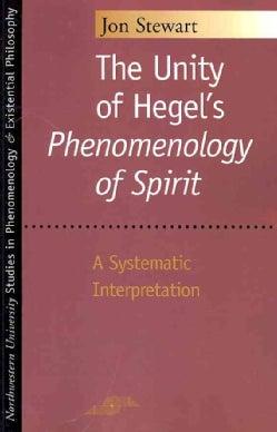 The Unity of Hegel's Phenomenology of Spirit: A Systematic Interpretation (Paperback)
