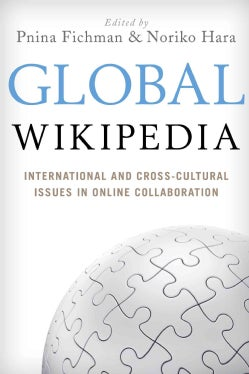 Global Wikipedia: International and Cross-cultural Issues in Online Collaboration (Hardcover)