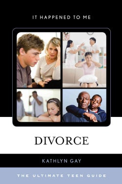 Divorce: The Ultimate Teen Guide (Hardcover)
