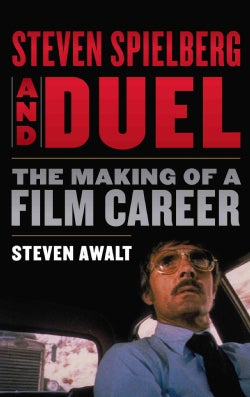 Steven Spielberg and Duel: The Making of a Film Career (Hardcover)
