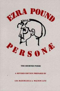 Personae: The Shorter Poems of Ezra Pound (Paperback)