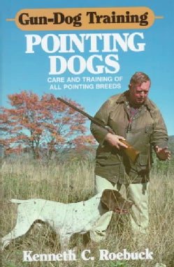 Gun-Dog Training Pointing Dogs (Hardcover)