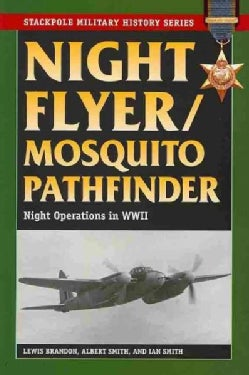 Night Flyer / Mosquito Pathfinder: Night Operations in World War II (Paperback)