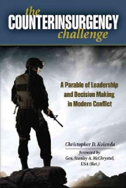 The Counterinsurgency Challenge: A Parable of Leadership and Decision Making in Modern Conflict (Hardcover)