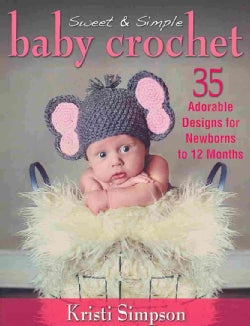 Sweet & Simple Baby Crochet (Paperback)