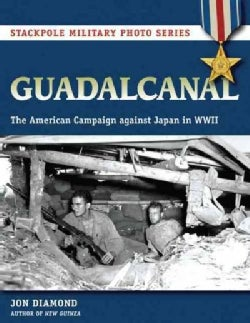 Guadalcanal: The American Campaign Against Japan in WW II (Paperback)