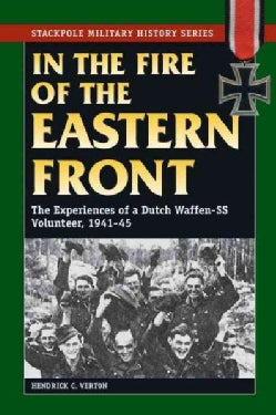 In the Fire of the Eastern Front: The Experiences of a Dutch Waffen-SS Volunteer, 1941-45 (Paperback)