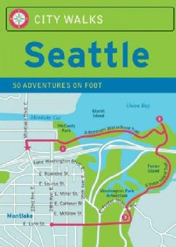 City Walks Seattle: 50 Adventures on Foot (Cards)