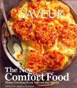 Saveur: The New Comfort Food: Home Cooking from Around the World (Hardcover)