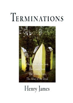 Terminations: The Death Of The Lion, The Coxon Fund, The Middle Years, The Altar Of The Dead (Paperback)