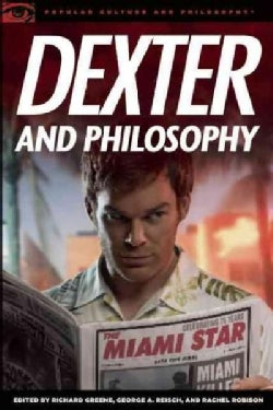 Dexter and Philosophy: Mind over Spatter (Paperback)