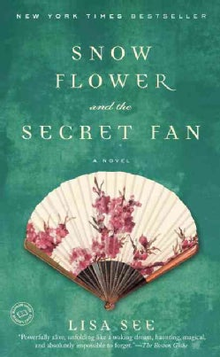 Snow Flower And the Secret Fan (Paperback)