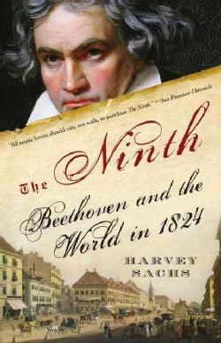 The Ninth: Beethoven and the World in 1824 (Paperback)