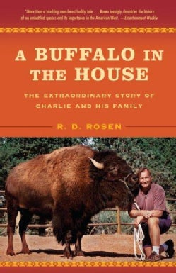 A Buffalo In The House: The Extraordinary Story of Charlie and His Family (Paperback)