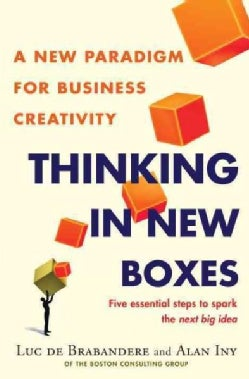 Thinking in New Boxes: A New Paradigm for Business Creativity (Hardcover)