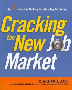 Cracking the New Job Market: The 7 Rules for Getting Hired in Any Economy (Paperback)