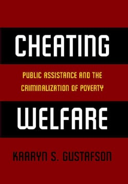 Cheating Welfare: Public Assistance and the Criminalization of Poverty (Paperback)