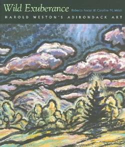 Wild Exuberance: Harold Weston's Adirondack Art (Paperback)