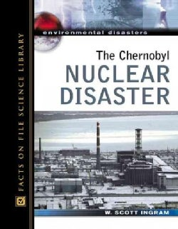 The Chernobyl Nuclear Disaster (Hardcover)