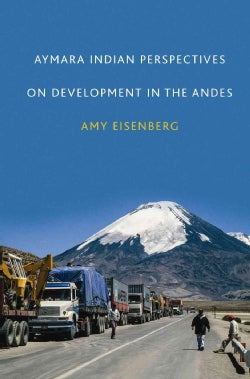 Aymara Indian Perspectives on Development in the Andes (Hardcover)