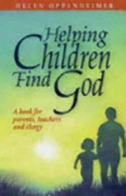 Helping Children Find God: A Book for Parents, Teachers and Clergy (Paperback)