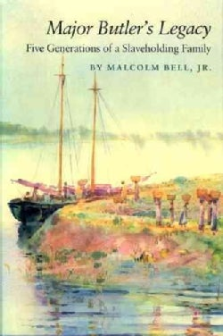 Major Butler's Legacy: Five Generations of a Slaveholding Family (Paperback)