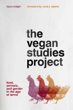 The Vegan Studies Project: Food, Animals, and Gender in the Age of Terror (Paperback)