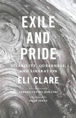Exile & Pride: Disability, Queerness, and Liberation (Paperback)