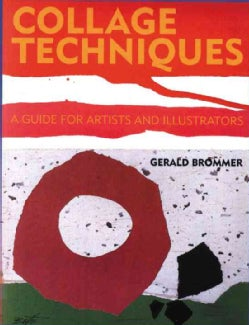 Collage Techniques: A Guide for Artists and Illustrators (Paperback)