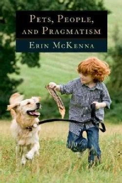 Pets, People, and Pragmatism (Paperback)