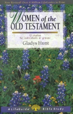Women of the Old Testament: 12 Studies for Individuals or Groups (Paperback)