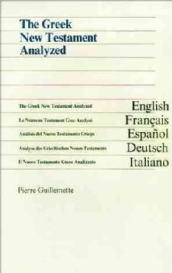 The Greek New Testament Analyzed/Le Nouveau Testament Grec Analyse/Analisis Del Nuevo Testamento Griego/Analyse D... (Hardcover)
