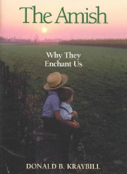 The Amish: Why They Enchant Us (Paperback)