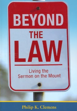 Beyond the Law: Living the Sermon on the Mount (Paperback)