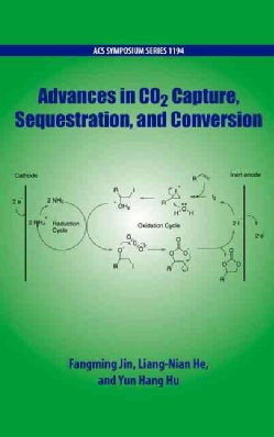 Advances in Co2 Capture, Sequestration, and Conversion (Hardcover)