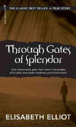 Through Gates of Splendor (Paperback)