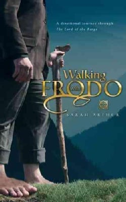 Walking With Frodo: A Devotional Journey Through the Lord of the Rings (Paperback)