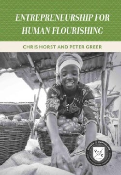 Entrepreneurship for Human Flourishing (Paperback)