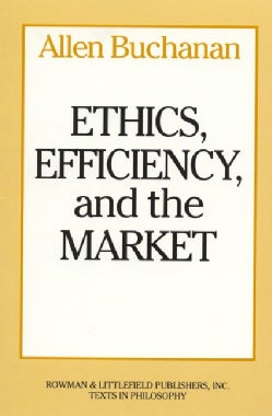 Ethics, Efficiency, and the Market (Paperback)