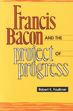 Francis Bacon and the Project of Progress (Paperback)
