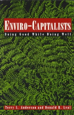 Enviro-Capitalists: Doing Good While Doing Well (Paperback)