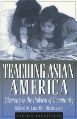 Teaching Asian America: Diversity and the Problem of Community (Paperback)