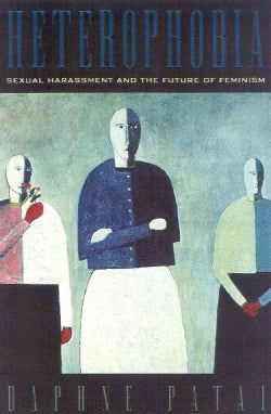 Heterophobia: Sexual Harassment and the Future of Feminism (Paperback)