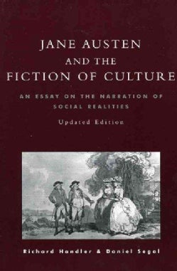 Jane Austen and the Fiction of Culture: An Essay on the Narration of Social Realities (Paperback)
