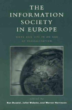 The Information Society in Europe: Work and Life in an Age of Globalization (Paperback)
